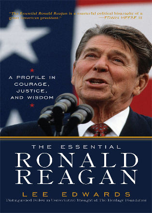Cover image for the book The Essential Ronald Reagan: A Profile in Courage, Justice, and Wisdom
