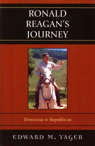 Cover image for the book Ronald Reagan's Journey: Democrat to Republican