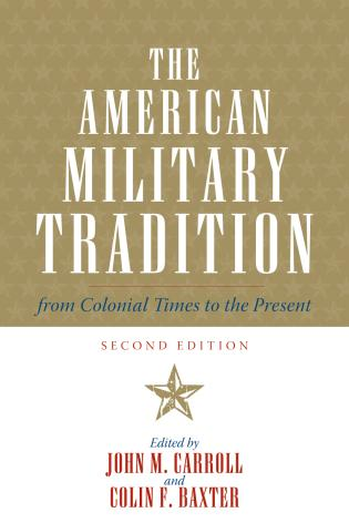 Cover image for the book The American Military Tradition: From Colonial Times to the Present, Second Edition