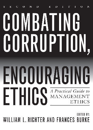 Cover image for the book Combating Corruption, Encouraging Ethics: A Practical Guide to Management Ethics, Second Edition