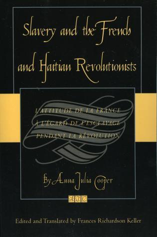Cover image for the book Slavery and the French and Haitian Revolutionists: L'attitude de la France a l'egard de l'esclavage pendant la revolution