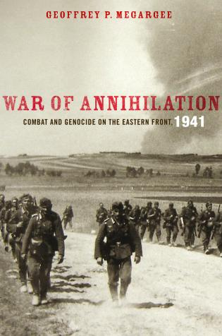 Cover image for the book War of Annihilation: Combat and Genocide on the Eastern Front, 1941