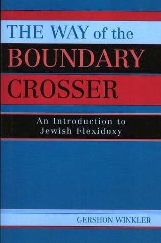 Cover image for the book The Way of the Boundary Crosser: An Introduction to Jewish Flexidoxy