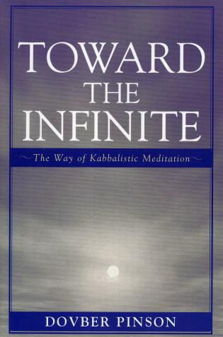 Cover image for the book Toward the Infinite: The Way of Kabbalistic Meditation