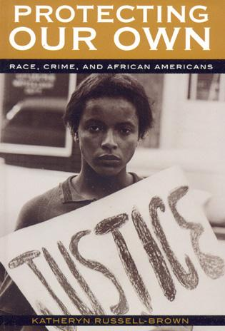 Cover image for the book Protecting Our Own: Race, Crime, and African Americans