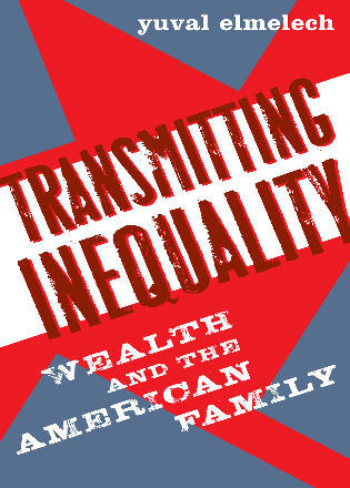 Cover image for the book Transmitting Inequality: Wealth and the American Family