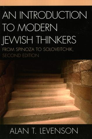 Cover image for the book An Introduction to Modern Jewish Thinkers: From Spinoza to Soloveitchik, 2nd Edition