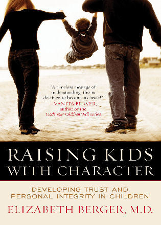 Cover image for the book Raising Kids with Character: Developing Trust and Personal Integrity in Children