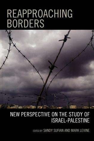 Cover image for the book Reapproaching Borders: New Perspectives on the Study of Israel-Palestine