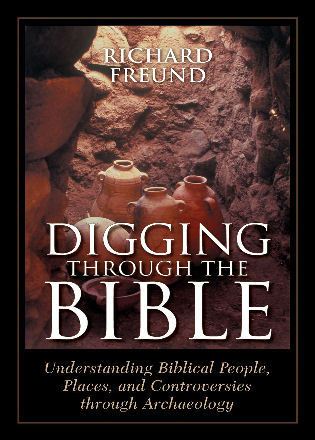 Cover image for the book Digging Through the Bible: Understanding Biblical People, Places, and Controversies through Archaeology