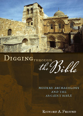 Cover image for the book Digging Through the Bible: Modern Archaeology and the Ancient Bible