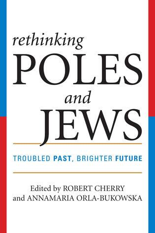 Cover image for the book Rethinking Poles and Jews: Troubled Past, Brighter Future