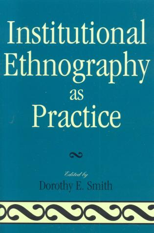 Cover image for the book Institutional Ethnography as Practice