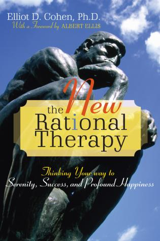 Cover image for the book The New Rational Therapy: Thinking Your Way to Serenity, Success, and Profound Happiness
