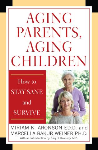 Cover image for the book Aging Parents, Aging Children: How to Stay Sane and Survive