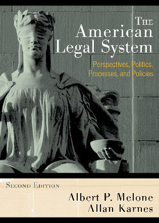 Cover image for the book The American Legal System: Perspectives, Politics, Processes, and Policies, Second Edition