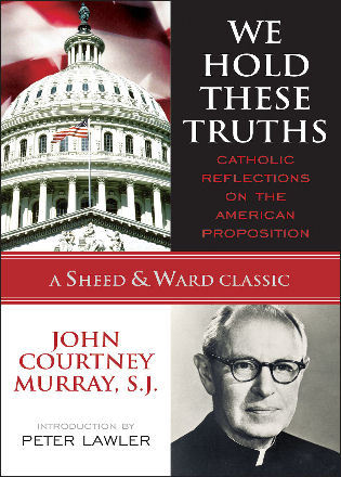 Cover image for the book We Hold These Truths: Catholic Reflections on the American Proposition