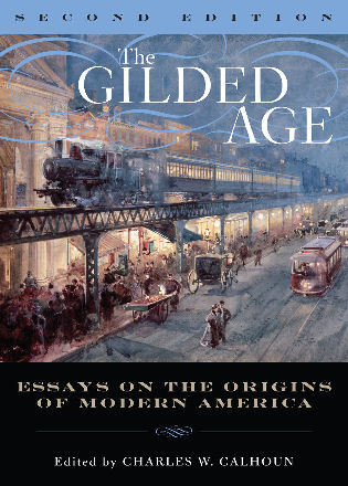 Cover image for the book The Gilded Age: Perspectives on the Origins of Modern America, Second Edition