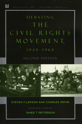 Cover image for the book Debating the Civil Rights Movement, 1945–1968, Second Edition