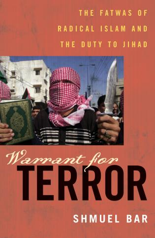 Cover image for the book Warrant for Terror: The Fatwas of Radical Islam and the Duty to Jihad