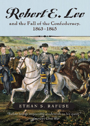 Cover image for the book Robert E. Lee and The Fall of the Confederacy, 1863–1865
