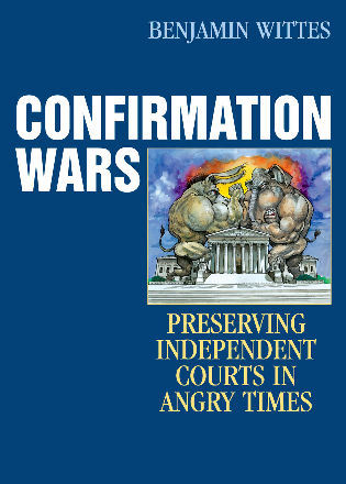 Cover image for the book Confirmation Wars: Preserving Independent Courts in Angry Times