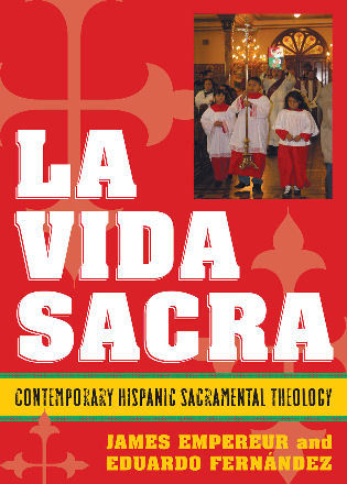 Cover image for the book La Vida Sacra: Contemporary Hispanic Sacramental Theology