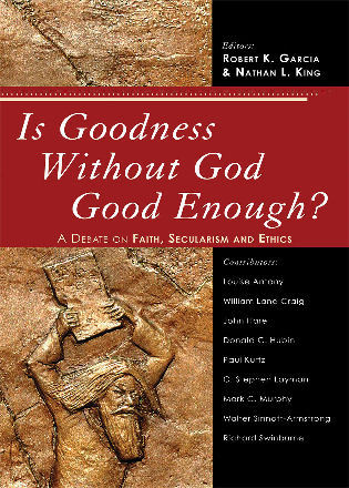 Cover image for the book Is Goodness without God Good Enough?: A Debate on Faith, Secularism, and Ethics