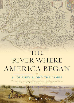 Cover image for the book The River Where America Began: A Journey Along the James