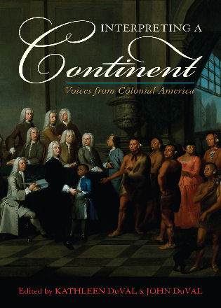 Cover image for the book Interpreting a Continent: Voices from Colonial America