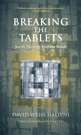 Cover image for the book Breaking the Tablets: Jewish Theology After the Shoah