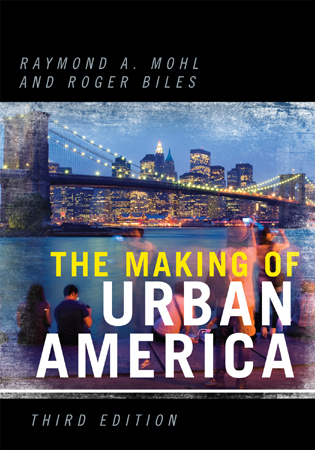 Cover image for the book The Making of Urban America, 3rd Edition
