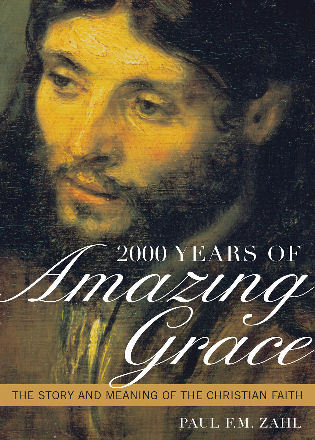 Cover image for the book 2000 Years of Amazing Grace: The Story and Meaning of the Christian Faith