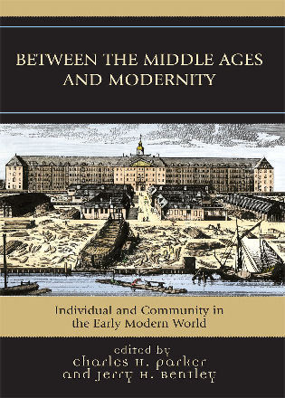 Cover image for the book Between the Middle Ages and Modernity: Individual and Community in the Early Modern World