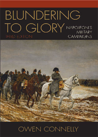 Cover image for the book Blundering to Glory: Napoleon's Military Campaigns, Third Edition