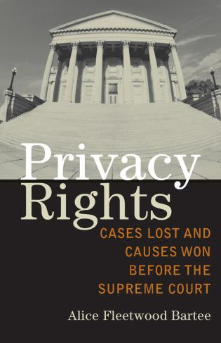 Cover image for the book Privacy Rights: Cases Lost and Causes Won Before the Supreme Court