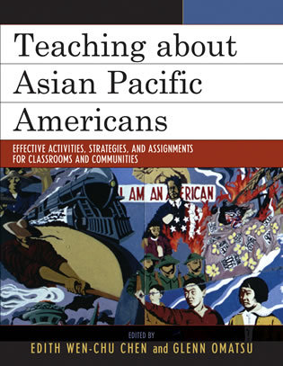 Cover image for the book Teaching about Asian Pacific Americans: Effective Activities, Strategies, and Assignments for Classrooms and Communities