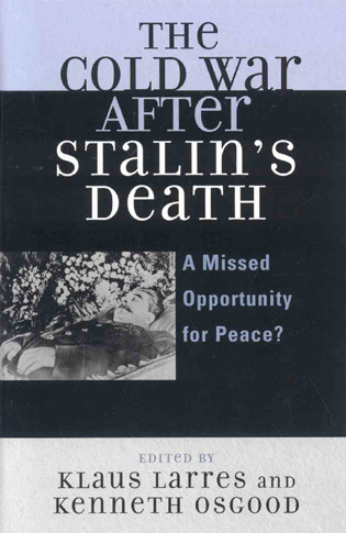 Cover image for the book The Cold War after Stalin's Death: A Missed Opportunity for Peace?