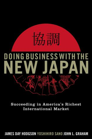 Cover image for the book Doing Business with the New Japan: Succeeding in America's Richest International Market, Second Edition