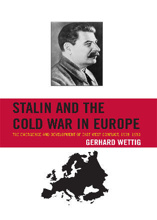 Cover image for the book Stalin and the Cold War in Europe: The Emergence and Development of East-West Conflict, 1939–1953