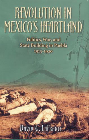 Cover image for the book Revolution in Mexico's Heartland: Politics, War, and State Building in Puebla, 1913–1920