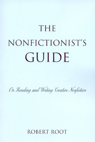 Cover image for the book The Nonfictionist's Guide: On Reading and Writing Creative Nonfiction