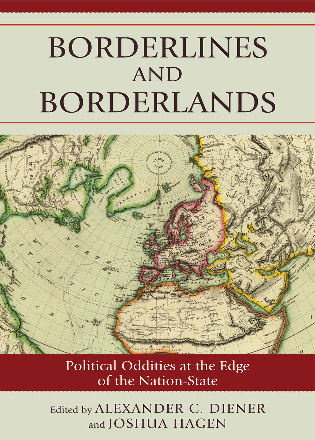 Cover image for the book Borderlines and Borderlands: Political Oddities at the Edge of the Nation-State