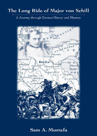 Cover image for the book The Long Ride of Major Von Schill: A Journey Through German History and Memory