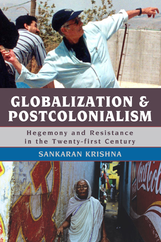 Cover image for the book Globalization and Postcolonialism: Hegemony and Resistance in the Twenty-first Century