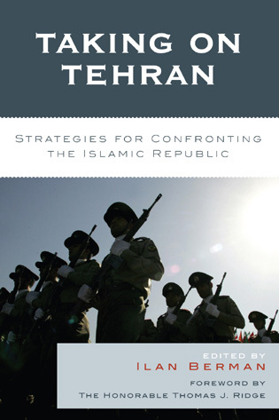 Cover image for the book Taking on Tehran: Strategies for Confronting the Islamic Republic