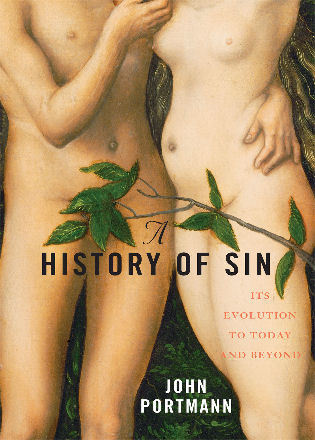 Cover image for the book A History of Sin: How Evil Changes, But Never Goes Away
