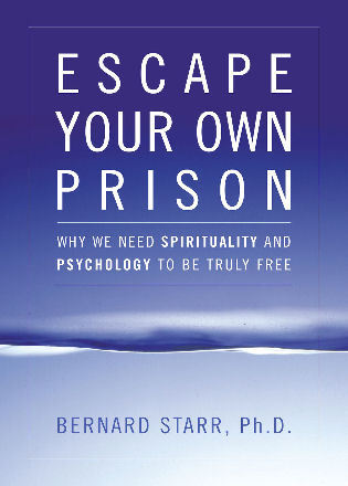 Cover image for the book Escape Your Own Prison: Why We Need Spirituality and Psychology to be Truly Free