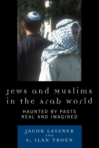 Cover image for the book Jews and Muslims in the Arab World: Haunted by Pasts Real and Imagined