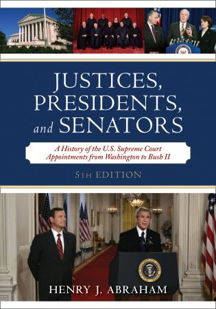 Cover image for the book Justices, Presidents, and Senators: A History of the U.S. Supreme Court Appointments from Washington to Bush II, Fifth Edition